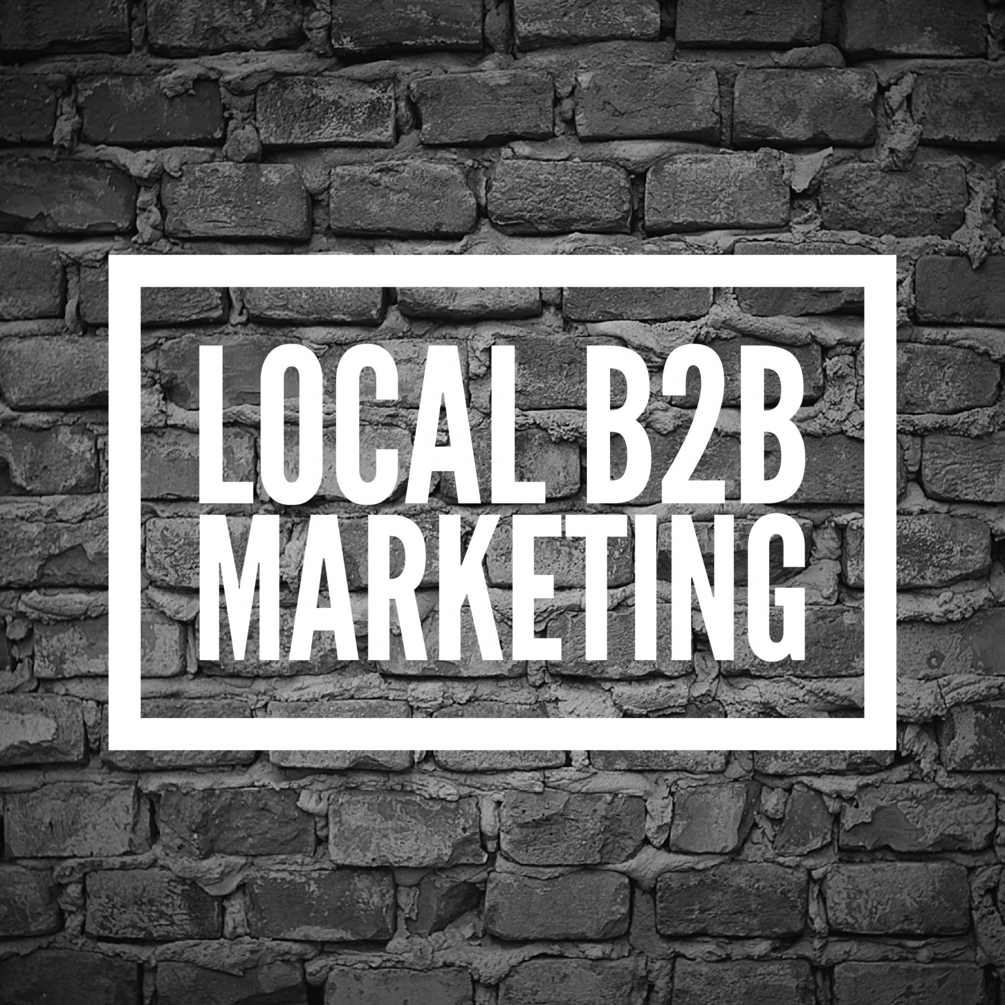 Local B2B Marketing and B2B Copywriting